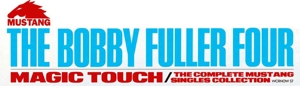 Bobby Fuller Four y The Magic Touch