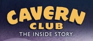 Cavern Club. The Inside Story. Debbie Greenberg
