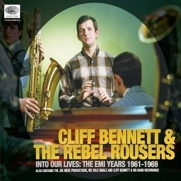 Cliff Bennett & The Rebel Rousers: 'Into Our Lives' (2009)