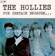 The Hollies. 'For Certain Because', 1966.