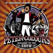 Peter Colours. 'Welcome To The Show' (2008)